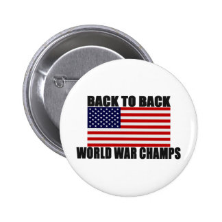Back To Back World War Champs American Flag Pinback Button