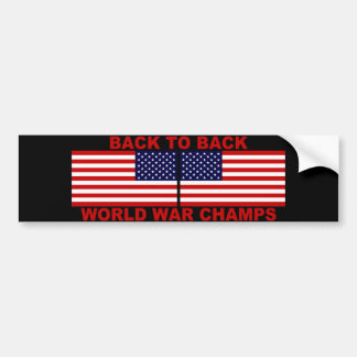 Back To Back World War Champs Bumper Sticker