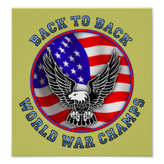 Back To Back World War Champs Funny Poster Poster