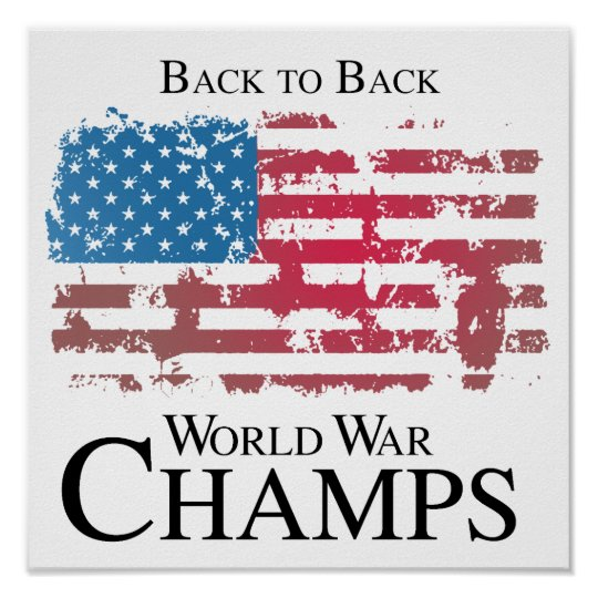 ff7c532fad47 Back to back world war champs.png poster | Zazzle.com