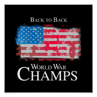 Back to Back World War Champs -.png Posters