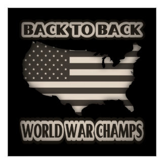 Back to Back World War Champs Print