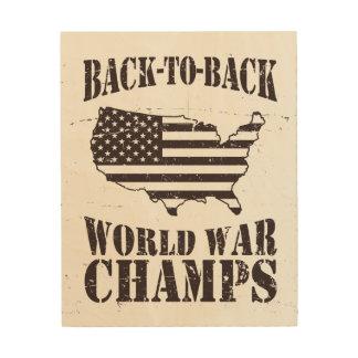 Back to Back World War Champs Wood Print