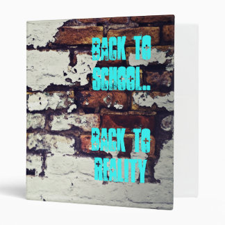 """Back to school..back to reality """"bricks"""" 3 ring binder"""
