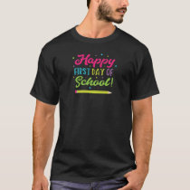 Back To School Happy First Day T-Shirt