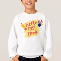 Back to School - Hello First Grade Sweatshirt
