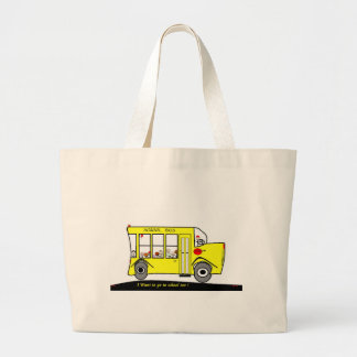 Back to School I want to go too ! School Bus Tote Bags