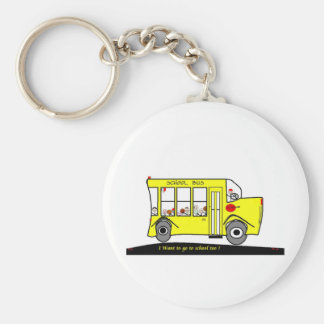 Back to School I want to go too ! School Bus Keychains