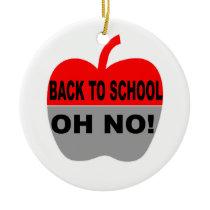 Back To School Oh No Ceramic Ornament
