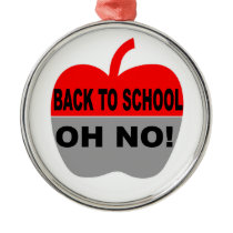Back To School Oh No Metal Ornament