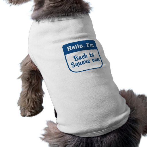 Back to square one dog t-shirt