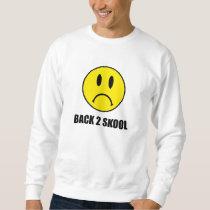 Back Two School Sad Sweatshirt
