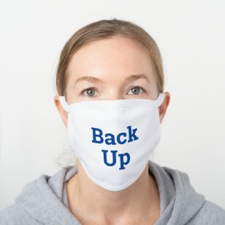 Back Up Bold Blue Custom Text White Cotton Face Mask
