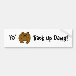 Back Up Dawg! bumpersticker Car Bumper Sticker