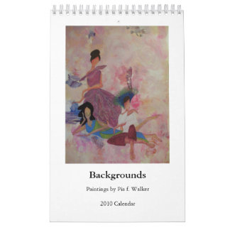 Backgrounds by Pia f Walker 2010 Calendar