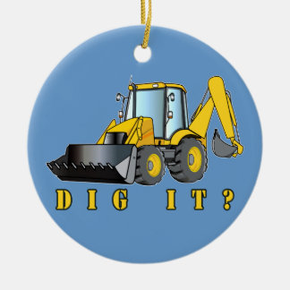 Backhoe: Dig It? Double-Sided Ceramic Round Christmas Ornament
