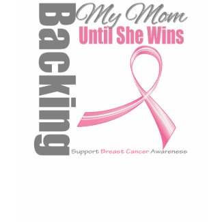 Backing My Mom Breast Cancer shirt