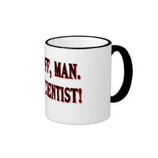 Backoff man I m a scientist Coffee Mug