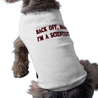 Backoff, man. I'm a scientist! Tee