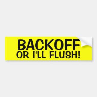 BACKOFF OR I'LL FLUSH! CAR BUMPER STICKER