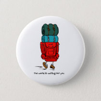 Backpack Bigger than Hiker Pinback Button