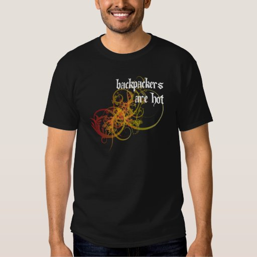 Backpackers Are Hot T Shirts