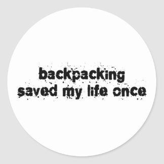 Backpacking Saved My Life Once Classic Round Sticker