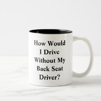 Backseat Driver Mug