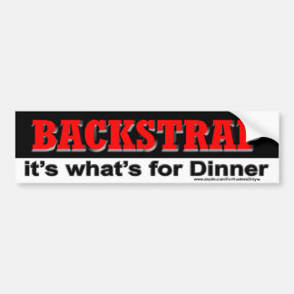 BACKSTRAP it's what's for Dinner Bumper Sticker