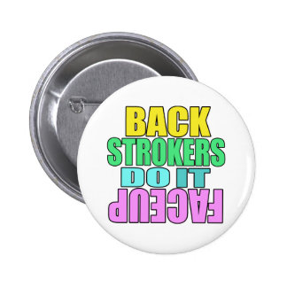 Backstrokers do it face up pinback button