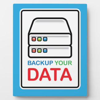 Backup Your Data Sign with hard drives Plaque