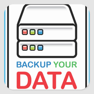 Backup Your Data Sign with hard drives Square Sticker