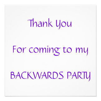 Backwards Party Invite - LOOKS like a Thank You