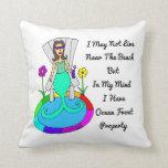 """Backyard Mermaid """"I May Not Live Near The Beach.."""" Pillows"""