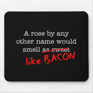 Bacon A Rose by any other Name Mouse Pad