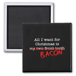 Bacon All I Want for Christmas 2 Inch Square Magnet