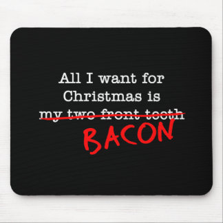 Bacon All I Want for Christmas Mouse Pad