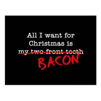 Bacon All I Want for Christmas Post Cards