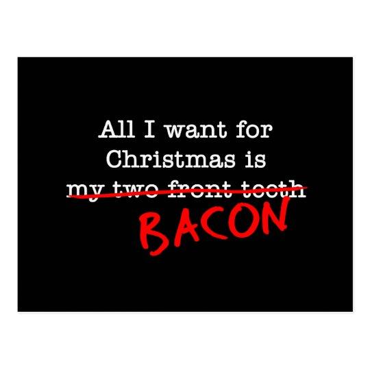 Bacon All I Want for Christmas Postcard