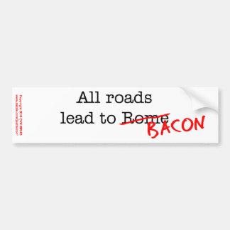 Bacon All Roads Bumper Sticker