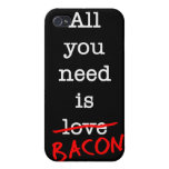 Bacon All You Need iPhone 4 Cover