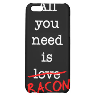 Bacon All You Need iPhone 5C Cases