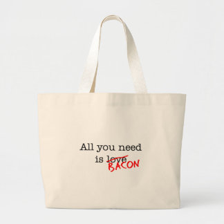 Bacon All You Need Large Tote Bag