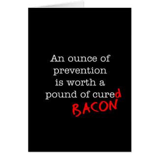 Bacon An Ounce of Prevention Card