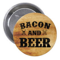 bacon, beer, funny, wood, vintage, bbq, fun, cool, men's, cooking, barbecue, meat, pork, for men, love beer, pig butts, love bacon, round, button, Button with custom graphic design