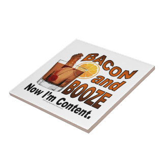 BACON and BOOZE! Now I'm Content - Cocktail humor Ceramic Tile