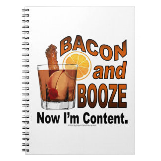 BACON and BOOZE! Now I'm Content. Notebook