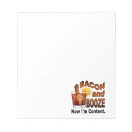 BACON and BOOZE! Now I'm Content. Notepad