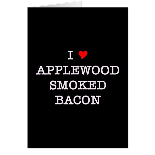 Bacon Applewood Smoked Card