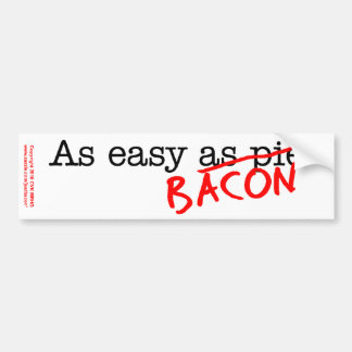 Bacon As Easy As Bumper Sticker